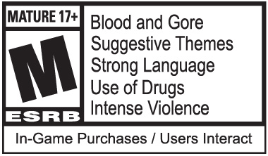 Blood and Gore, Drug Reference, Intense Violence, Strong Language, Suggestive Themes, In-Game Purchases / Users Interact